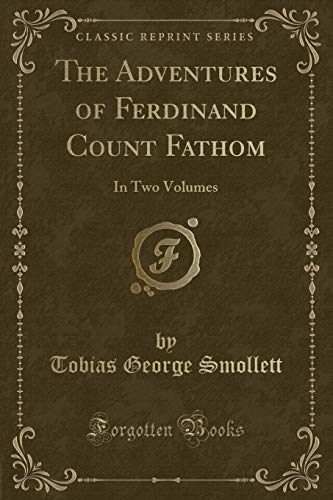9781332785421: The Adventures of Ferdinand Count Fathom: In Two Volumes (Classic Reprint)