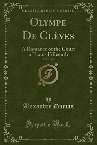 Olympe de Cleves, Vol. 2 of 2: Alexandre Dumas