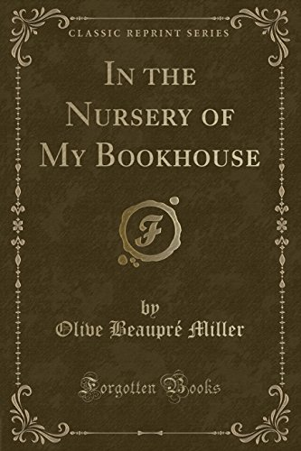 In the Nursery of My Bookhouse (Classic: Olive Beaupre Miller
