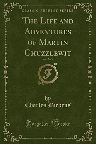 The Life and Adventures of Martin Chuzzlewit,: Dickens, Charles