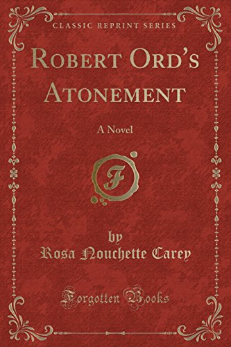 9781332800698: Robert Ord's Atonement: A Novel (Classic Reprint)