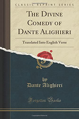 9781332800766: The Divine Comedy of Dante Alighieri: Translated Into English Verse (Classic Reprint)