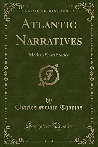 9781332811939: Atlantic Narratives: Modern Short Stories (Classic Reprint)