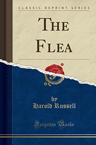 9781332818686: The Flea (Classic Reprint)
