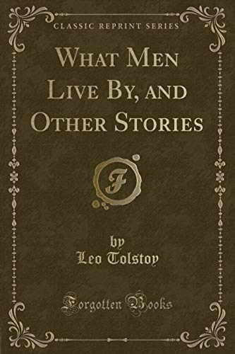 9781332825165: What Men Live By, and Other Stories (Classic Reprint)