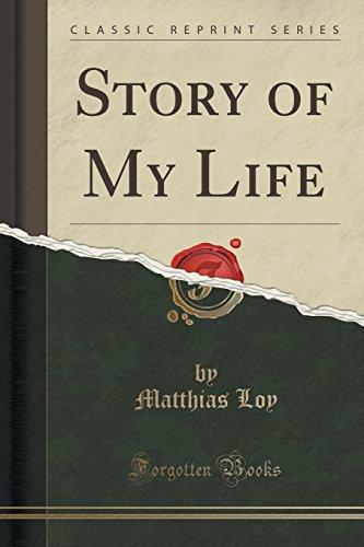 Story of My Life (Classic Reprint) (Paperback: Loy, Matthias