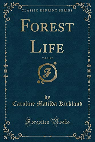 9781332838370: Forest Life, Vol. 2 of 2 (Classic Reprint)