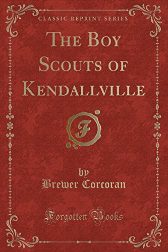 9781332840625: The Boy Scouts of Kendallville (Classic Reprint)