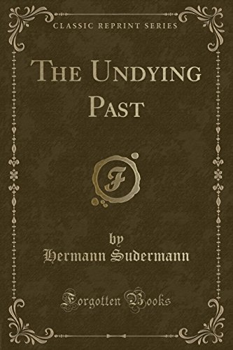 9781332850600: The Undying Past (Classic Reprint)