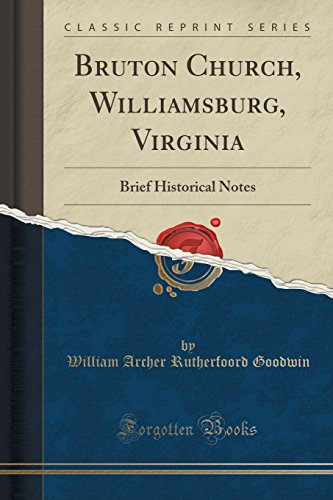 9781332857425: Bruton Church, Williamsburg, Virginia: Brief Historical Notes (Classic Reprint)