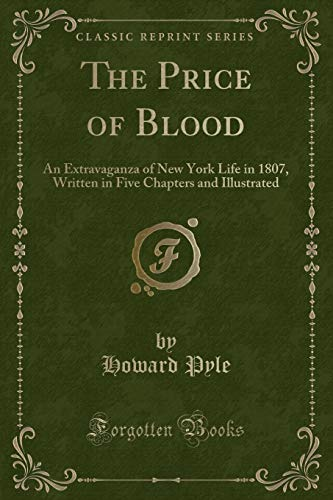 The Price of Blood: An Extravaganza of: Howard Pyle