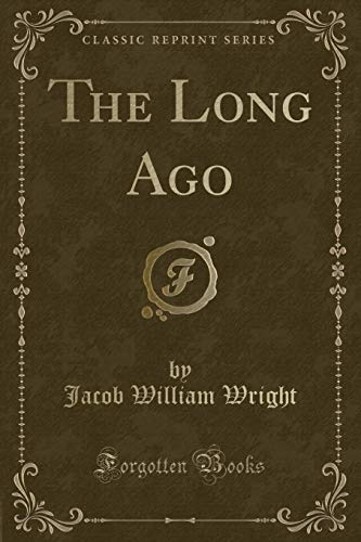 9781332869138: The Long Ago (Classic Reprint)