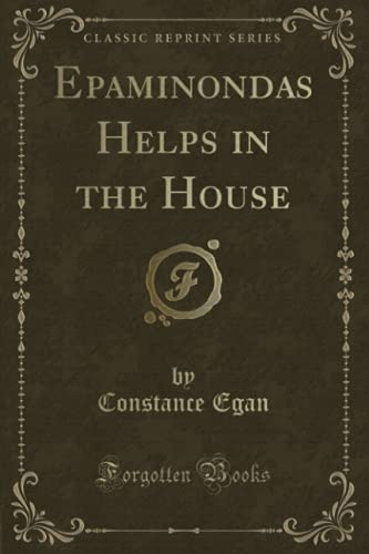 Epaminondas Helps in the House (Classic Reprint): Constance Egan