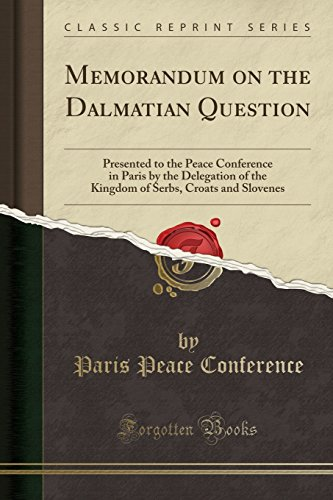 Memorandum on the Dalmatian Question: Presented to: Paris Peace Conference