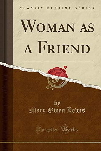 Woman as a Friend (Classic Reprint) (Paperback): Mary Owen Lewis