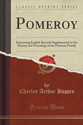 Pomeroy: Interesting English Records Supplemental to the: Charles Arthur Hoppin