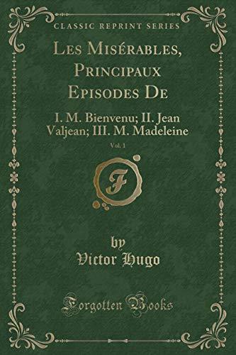 Les Miserables, Principaux Episodes de, Vol. 1: Victor Hugo