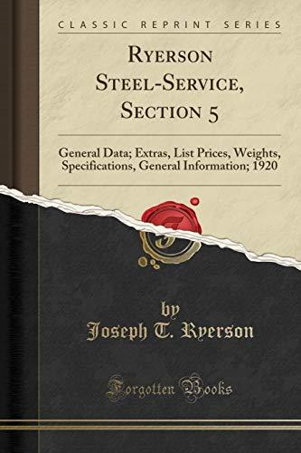 Ryerson Steel-Service, Section 5: General Data; Extras,: Joseph T Ryerson