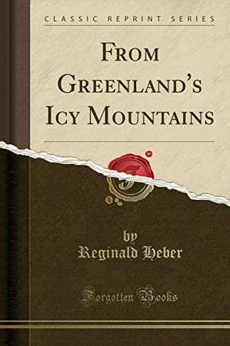 From Greenland's Icy Mountains (Classic Reprint) (Paperback): Reginald Heber