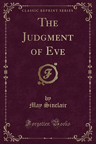 The Judgment of Eve (Classic Reprint) (Paperback): May Sinclair