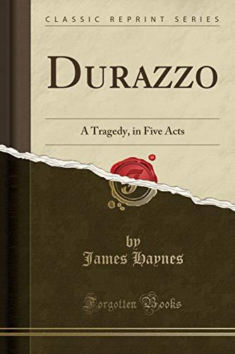 9781332895748: Durazzo: A Tragedy, in Five Acts (Classic Reprint)