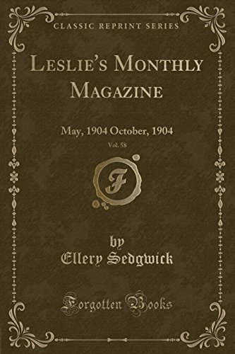 Leslie`s Monthly Magazine, Vol. 58: May, 1904