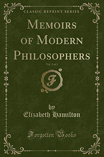 9781332896776: Memoirs of Modern Philosophers, Vol. 3 of 3 (Classic Reprint)