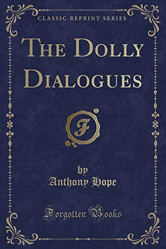 9781332917365: The Dolly Dialogues (Classic Reprint)