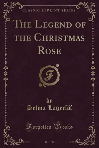 9781332921539: The Legend of the Christmas Rose (Classic Reprint)