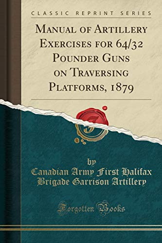 Manual of Artillery Exercises for 64/32 Pounder: Canadian Army First