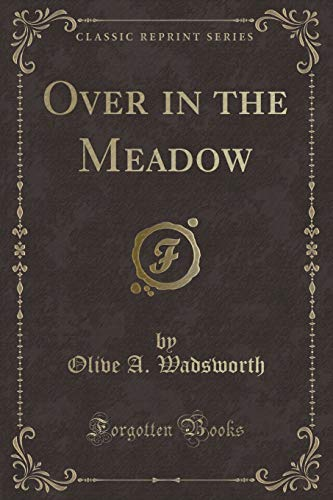9781332943555: Over in the Meadow (Classic Reprint)