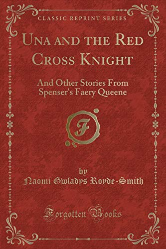 Una and the Red Cross Knight: And: Naomi Gwladys Royde-Smith