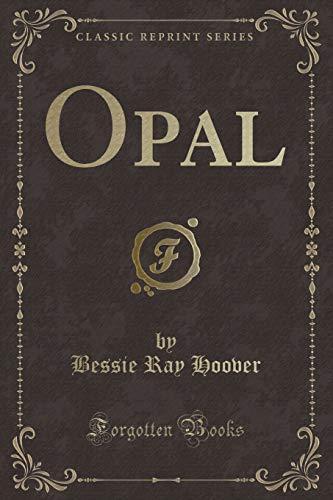 9781332951437: Opal (Classic Reprint)