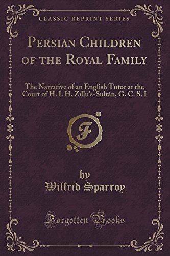 Persian Children of the Royal Family: The: Wilfrid Sparroy