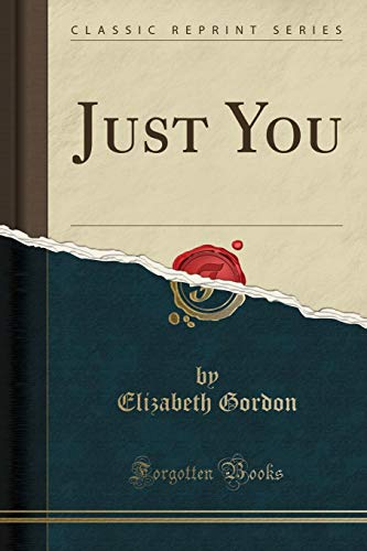 9781332972753: Just You (Classic Reprint)