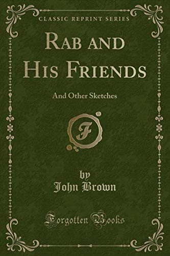 Rab and His Friends: And Other Sketches: John Brown