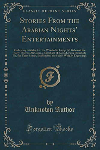 Stories from the Arabian Nights' Entertainments: Embracing: Unknown Author