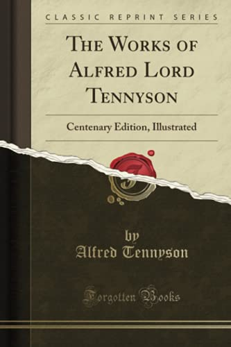 9781332993413: The Works of Alfred Lord Tennyson: Centenary Edition, Illustrated (Classic Reprint)