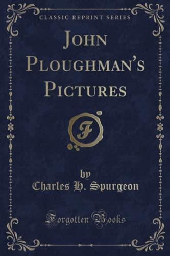 9781332993888: John Ploughman's Pictures (Classic Reprint)