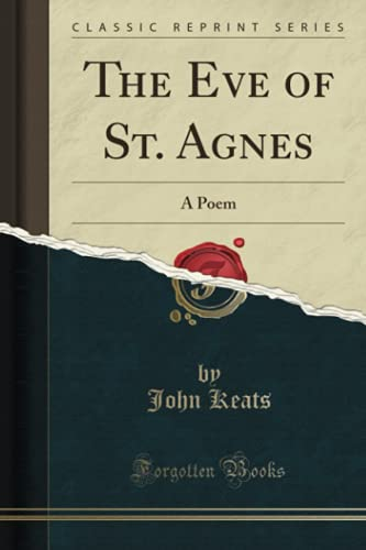 9781333002596: The Eve of St. Agnes: A Poem (Classic Reprint)