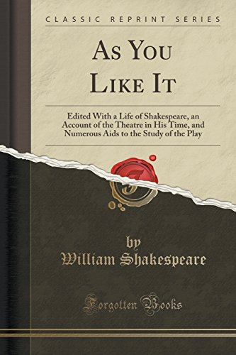 9781333019495: As You Like It: Edited with a Life of Shakespeare, an Account of the Theatre in His Time, and Numerous AIDS to the Study of the Play (Classic Reprint)