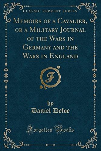 Memoirs of a Cavalier: Or a Military: Daniel Defoe