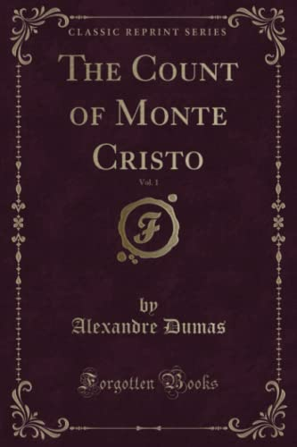9781333030940: The Count of Monte Cristo, Vol. 1: Illustrated With Drawings on Wood by Eminent French and American Artists (Classic Reprint)