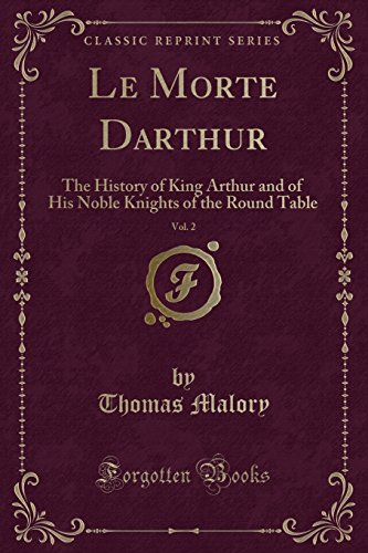 9781333039325: Le Morte Darthur, Vol. 2: The History of King Arthur and of His Noble Knights of the Round Table (Classic Reprint)