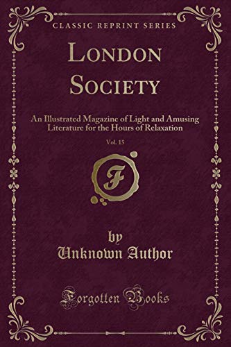 London Society, Vol. 15: An Illustrated Magazine