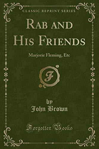 Rab and His Friends: Marjorie Fleming, Etc: John Brown
