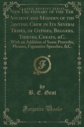 A New Dictionary of the Terms Ancient: Gent, B. E.