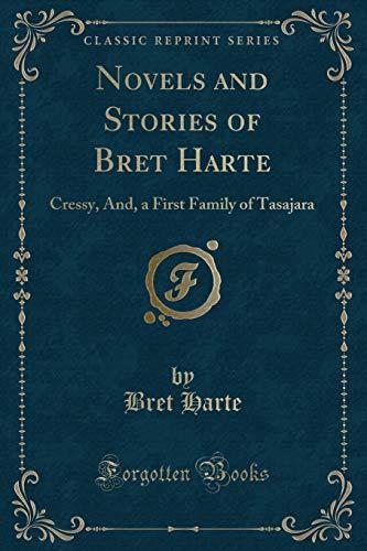 Novels and Stories of Bret Harte: Cressy,: Bret Harte