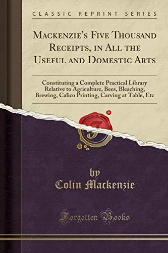 MacKenzie's Five Thousand Receipts, in All the: MacKenzie, Colin