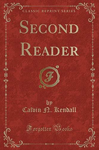 Second Reader (Classic Reprint) Kendall, Calvin N.